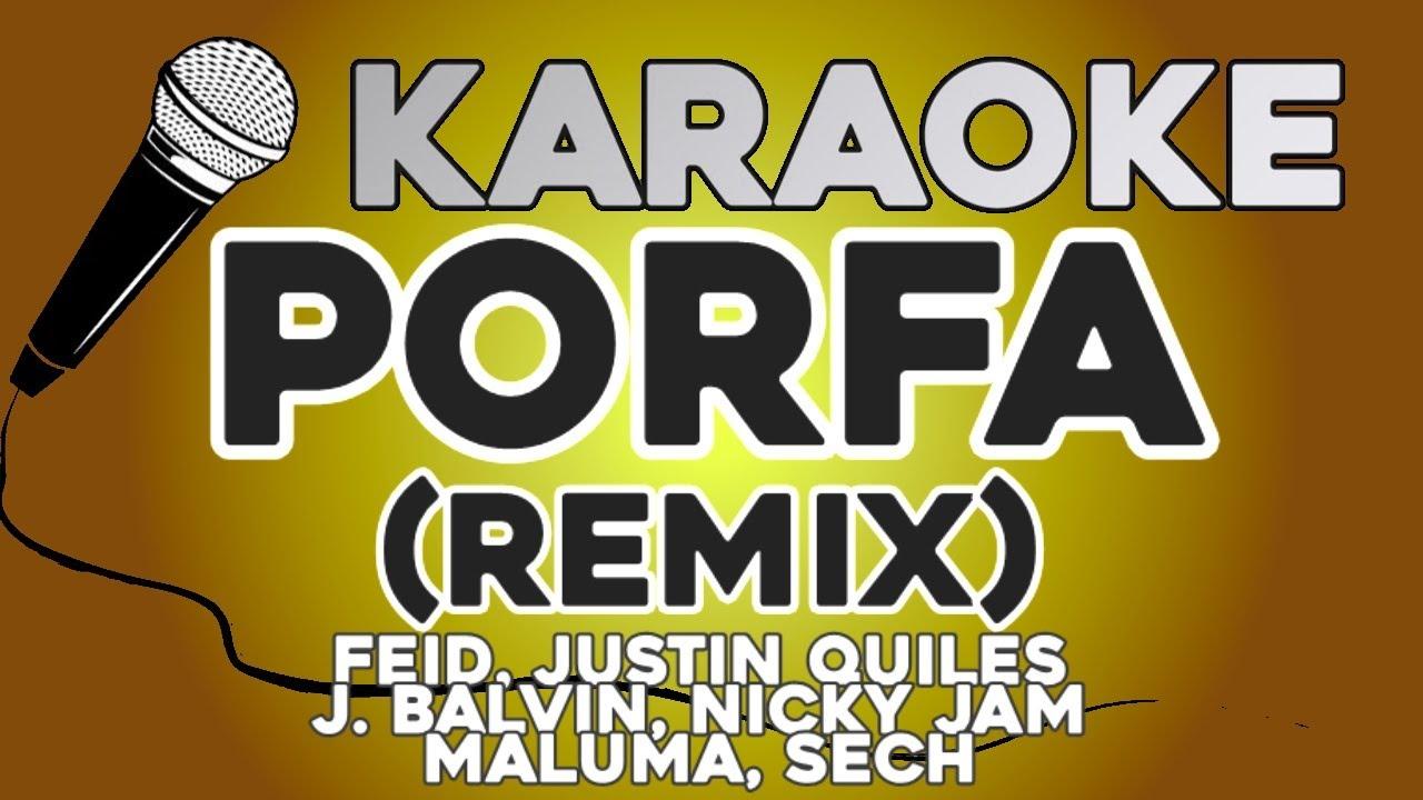 KARAOKE (Porfa Remix - Feid, Justin Quiles, J. Balvin, Nicky Jam, Maluma, Sech)