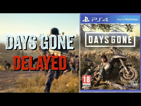 Sony Delays Days Gone to April 2019  This is a Smart Move