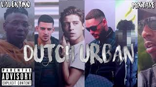 Dutch Urban Mix 2018   Best of Dutch Songs & Moombahton   Valentino Mixtape