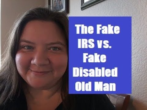 The Fake IRS vs. Fake Disabled Old Man