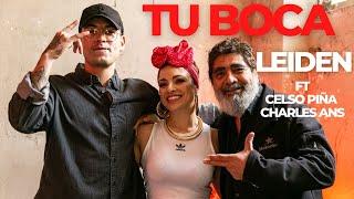 LEIDEN - Tu boca // feat. Celso Piña & Charles Ans (Video Oficial)