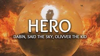 Dabin, Said The Sky, Olivver the Kid ‒ Hero (Lyrics)
