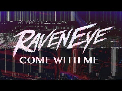 Come With Me - RavenEye (Official Video)