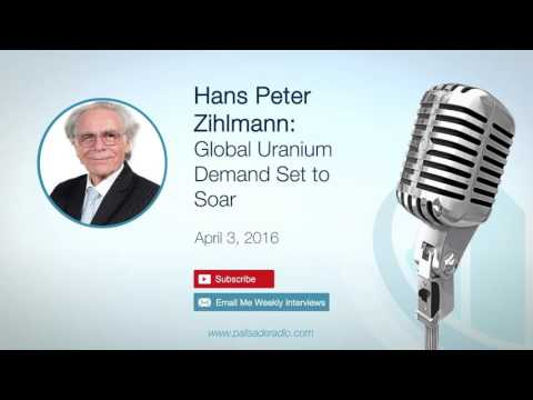 Hans Peter Zihlmann: Global Uranium Demand Set to Soar