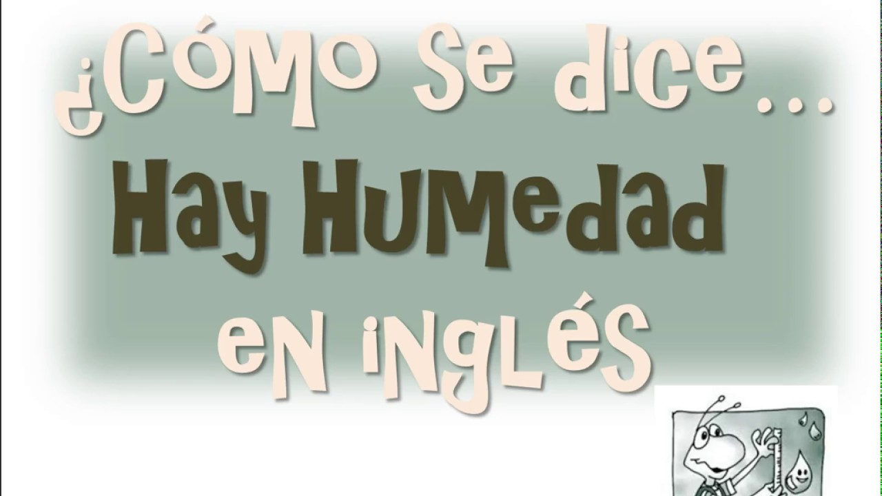 Patricia Valença Artesanato ~  u00bfCómo se dice Hay Humedad en Inglés? It's Humid YouTube