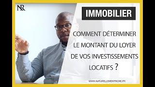 Comment déterminer le montant du LOYER de votre INVESTISSEMENT LOCATIF ?