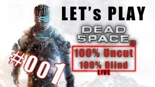 [#001] Let's Play: Dead Space 3 | German | Uncut | Blind | Live | Limited Edition | HD | PC | FSK 18