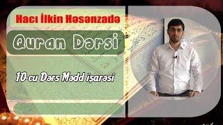Hacı İlkin Həsənzadə Quran Dərsi (10) Mədd işarəsi