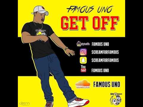 "Famous Uno - ""Get Off"" (Prod By. TeeGee)"