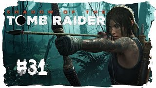 SHADOW OF THE TOMB RAIDER [Folge 31] - Komme ich hier lebend raus?