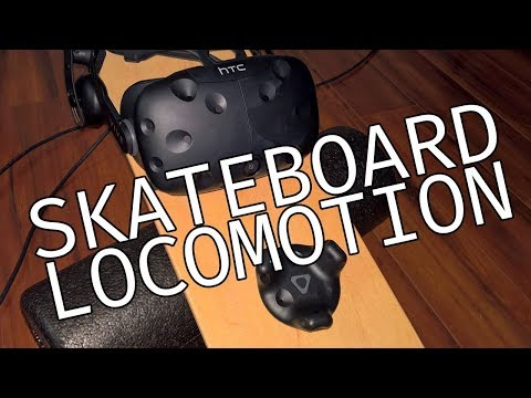 Skateboard Locomotion? - Exploring New Ways to Move With Vive Trackers