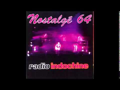 Nostalgé 64 - Radio Indochine - 3 Nuits Par Semaine ( Live )