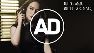 Video Hello -  Adele (Nicole Cross Cover) download MP3, 3GP, MP4, WEBM, AVI, FLV Juli 2018