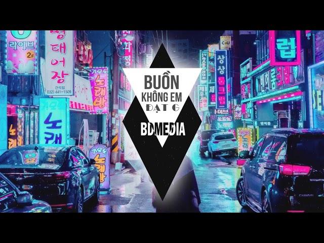Buồn Không Em Remix - Đạt G [ Bản Mix Hay Nhất ] DJ Ciray   BD MEDIA