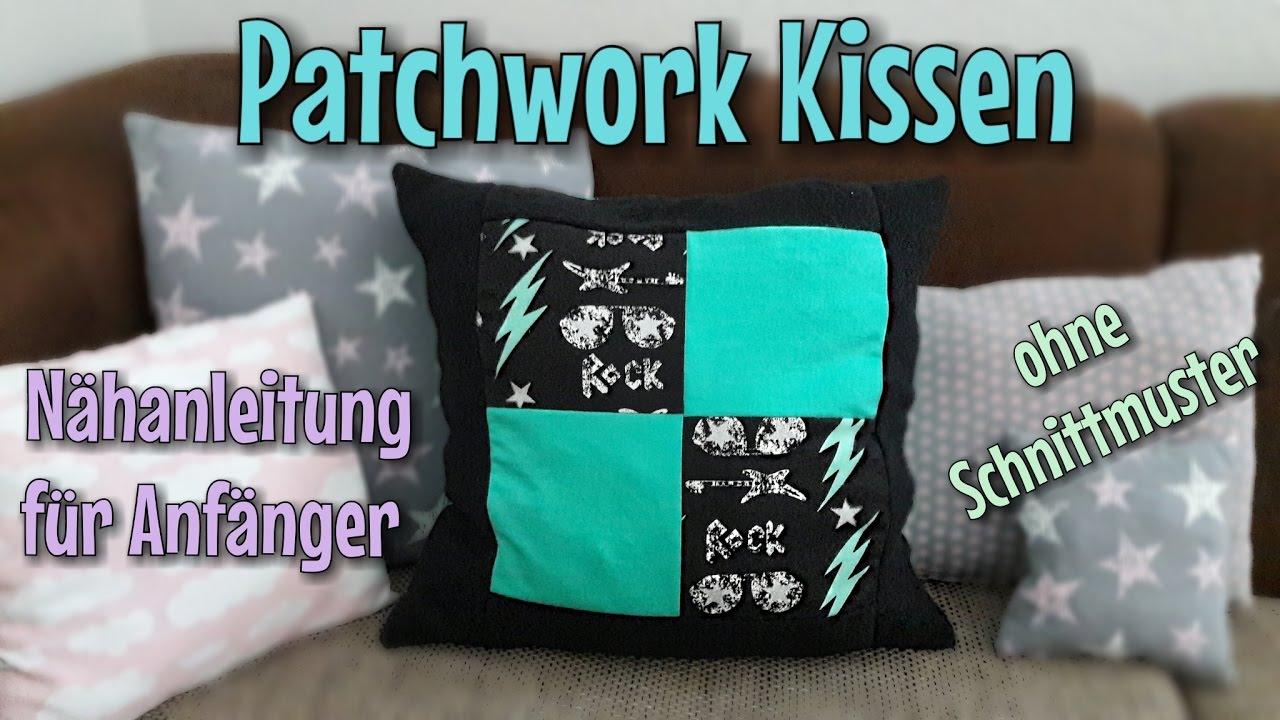 Patchwork Kissen - Nähanleitung - OHNE Schnittmuster - Nähtinchen ...