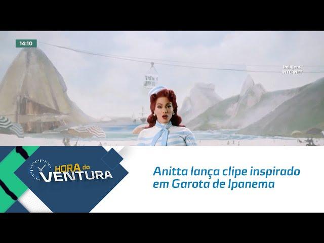 Anitta lança clipe inspirado em Garota de Ipanema