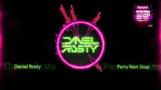 Daniel Rosty  - Party Non Stop (Original Mix)