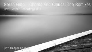 Goran Geto - Chords and Clouds (St Kaaz DNB RMX)