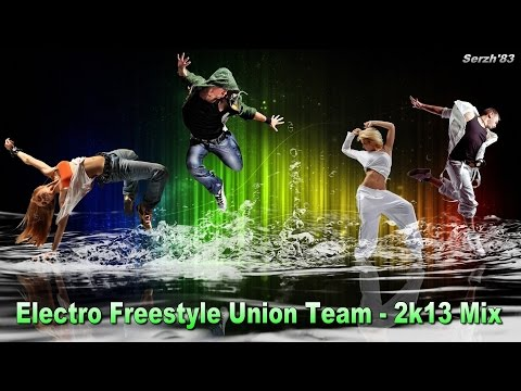 Electro Freestyle Union Team - 2k13 Mix