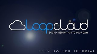 LeonSwitch - Loopmasters Loopcloud Workflow Tutorial