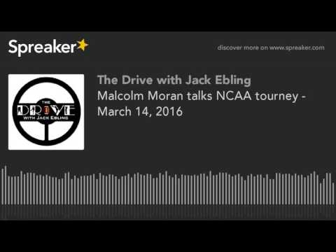 Malcolm Moran talks NCAA tourney - March 14, 2016 (made with Spreaker)