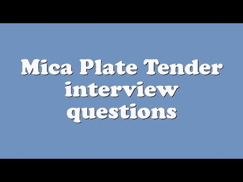 Mica Plate Tender interview questions