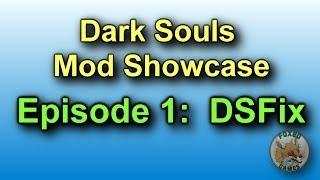 Dark Souls Mod Showcase #1:  DSFix