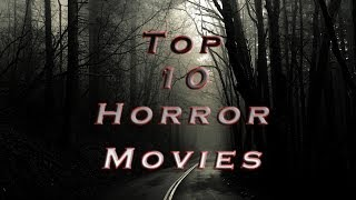 Top 10 Horror Movies Since 2000