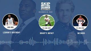LeBron's birthday, Brady's impact, Wizards (12.30.20)   UNDISPUTED Audio Podcast
