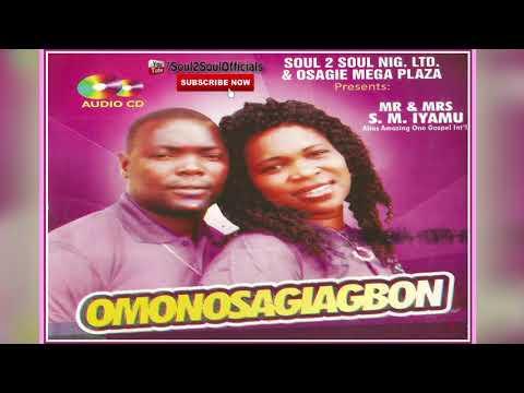 Omonosagiagbon by S M Iyamu - Latest Benin Christian Music