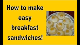 How To Make Easy Breakfast Sandwiches!