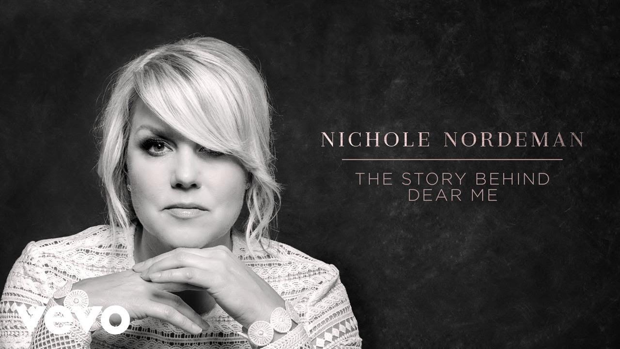 nichole-nordeman-dear-me-song-story-nicholenordemanvevo