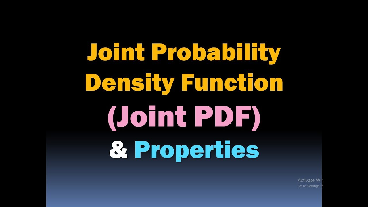 Joint Probability Density Function- Joint PDF/Properties of Joint PDF/Joint  Probability Distribution