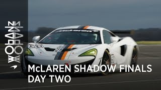 McLaren Shadow Finals | Day Two