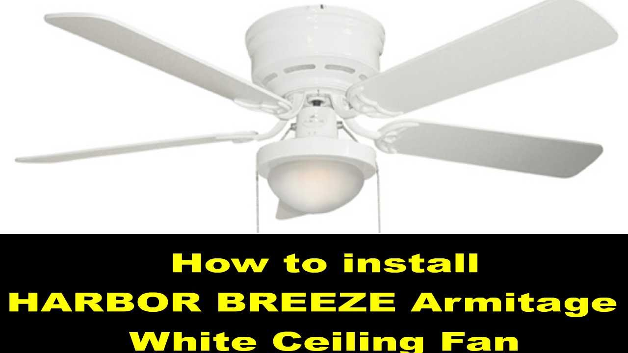 medium resolution of how to install a ceiling fan harbor breeze armitage white 52 inch rh youtube com harbor