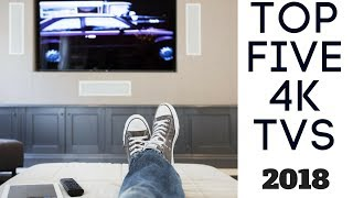 Best 4K TVs 2018 | Top 5 List