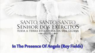 Baixar - In The Presence Of Angels Roy Fields Grátis