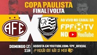 Ferroviária 1 (3) x (5) 1 Votuporanguense - Final - Copa Paulista 2018