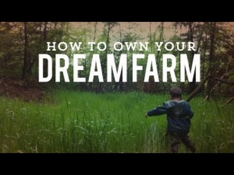 How to Own Your Dream Farm - Featuring Grant Woods