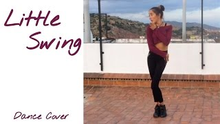 LITTLE SWING ARON CHUPA Ft LITTLE SIS NORA Dance Cover