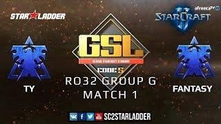 2019 GSL Season 1 Ro32 Group G Match 1: TY (T) vs FanTaSy (T)