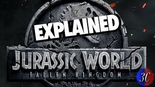 Jurassic World Fallen Kingdom EXPLAINED | 3C Films