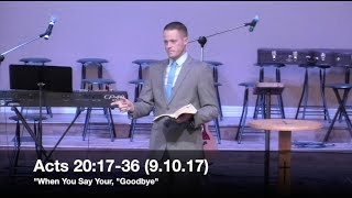 when you say your goodbye acts 2017 36 91017 pastor jordan rogers