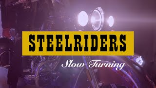 STEELRIDERS - Slow Turning  (Cover)