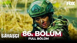 Savaşçı 86. Bölüm
