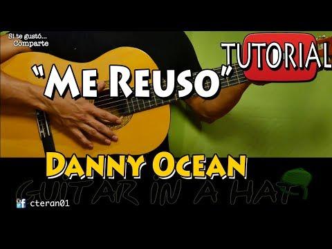 "Como Tocar ""Me Rehuso"" - Danny Ocean Tutorial/Cover Guitarra"