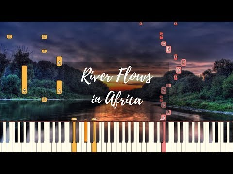 """River Flows in Africa"" - TotoYiruma Mashup  Piano Tutorial Synthesia"