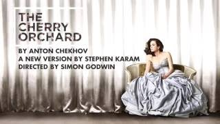 The Cherry Orchard - From the Director