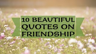 10 Beautiful Friendship Quotes | Best Friend Quotes | Happy Friendship Day 2019