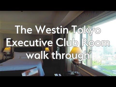 The Westin Tokyo,  Executive Club Room walk through